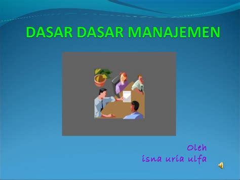Dasar Dasar Manajemen By Manulang dasar dasar manajemen