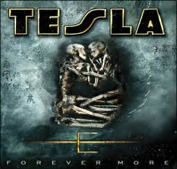 Tesla New Cd Tesla Forever More Release Year 2008 Rock Hideout