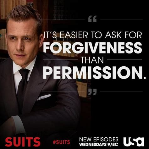 movie quotes used in suits quot it s easier to ask for forgiveness than permission