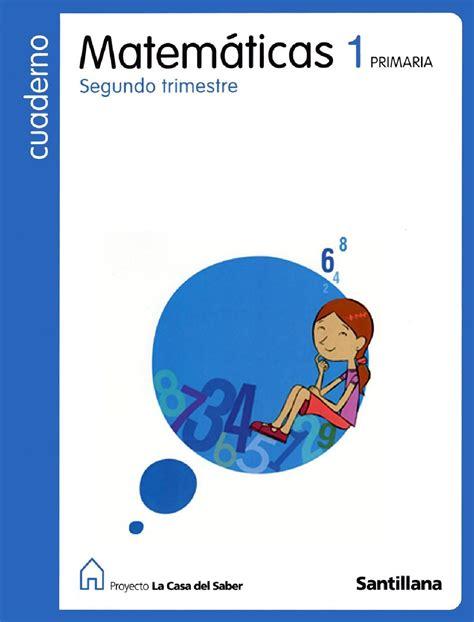 primer trimestre matematiques santillana 6 cuaderno de matem 225 ticas 1 186 de primaria segundo trimestre la casa del saber santillana