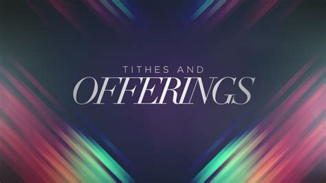 what is tithes and offerings for in the church