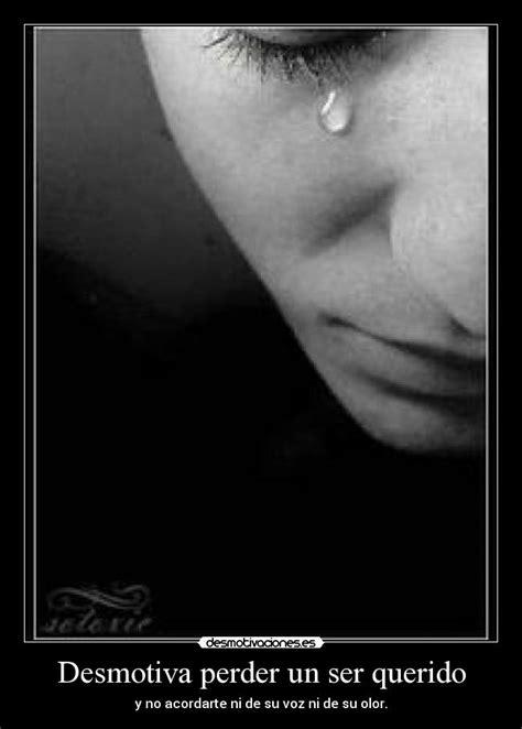 imagenes cuando extrañas a un ser querido desmotiva perder un ser querido desmotivaciones