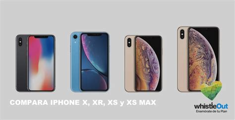 compara el mejor iphone x x xr xs y xs max whistleout
