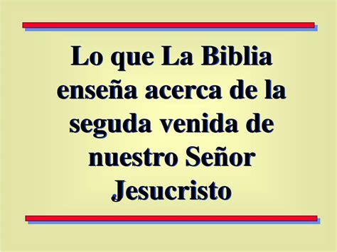 la biblia de nuestro 8427129726 ppt lo que la biblia ense 241 a acerca de la seguda venida de nuestro se 241 or jesucristo powerpoint