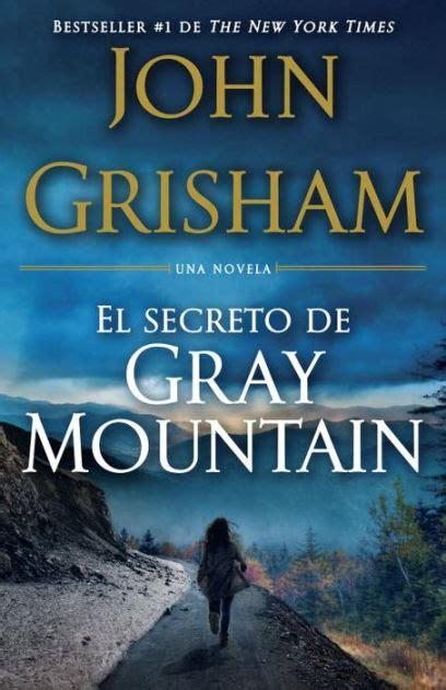el soborno spanish language edition el secreto de gray mountain spanish language edition by john grisham paperback barnes noble 174