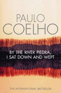 By The River Piedra I Sit And Wept Paulo Coelho the mind s language reflections by the river piedra i sat and wept