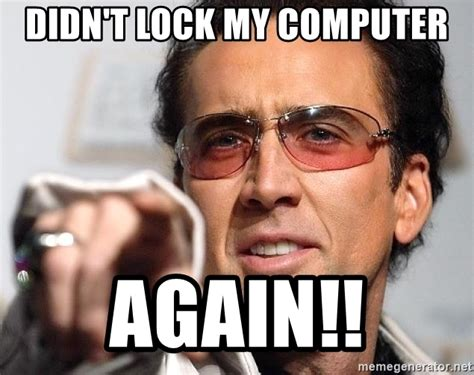 Lock Your Computer Meme - lock your computer meme security is disappointed in you
