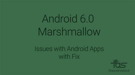 Android Issues by How To Fix Issues With Android Apps On Marshmallow Update