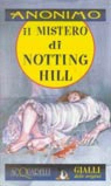 panchina di notting hill il mistero di notting hill anonimo libro mondadori store