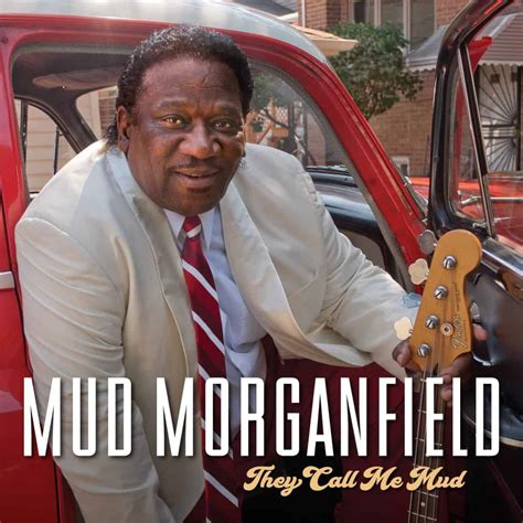 They Call Me mud morganfield they call me mud