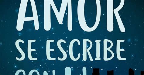 libro amore se escribe con el rinc 243 n de marlau quot amor se escribe con h y otras maneras de decirte que te quiero quot de andrea