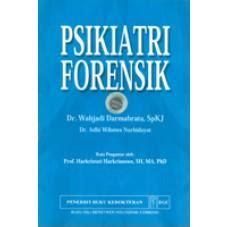 Forensik Cetakan Ketiga Buku Hukum buku psikiatri forensik wahjadi darmabrata toko buku kedokteran