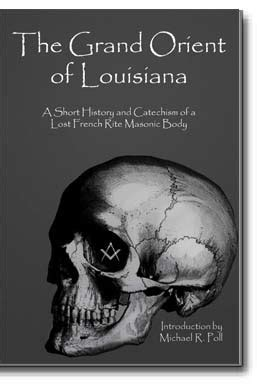 the lost rites and rituals of freemasonry books the grand orient of louisiana a history and