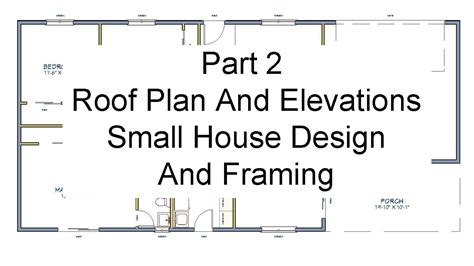 pictures of plans part 2 roof plans and elevations small house design
