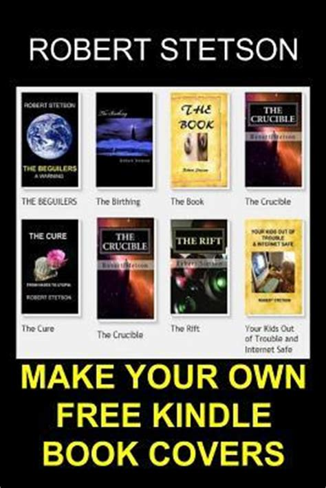 Make Your Own Cover by Make Your Own Free Kindle Book Covers Robert Stetson