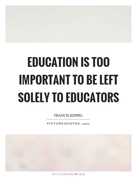 design is too important to be left to designers education is too important to be left solely to educators