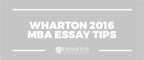 Wharton Executive Mba Review by Expartus Consulting Wharton 2016 Mba Essay Tips