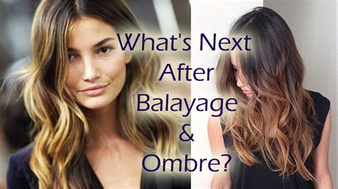 whats the trend for hair what s next to follow after balayage and ombre dot com