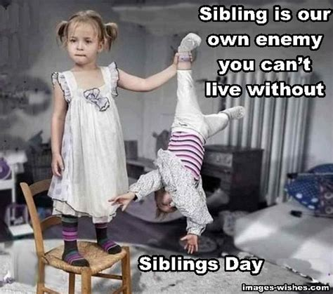 National Sibling Day Meme - national siblings day 2018 best brother sister quotes