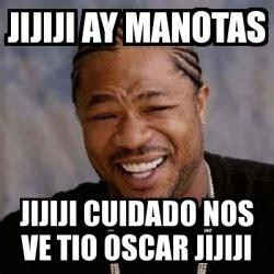 Oscar And Dehn Yo Treats by Meme Yo Dawg Jijiji Ay Manotas Jijiji Cuidado Nos Ve Tio