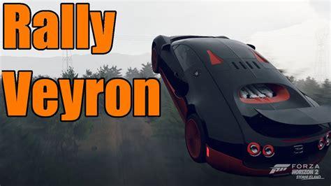 Forza Horizon 2 Lifted Rally Bugatti Veyron