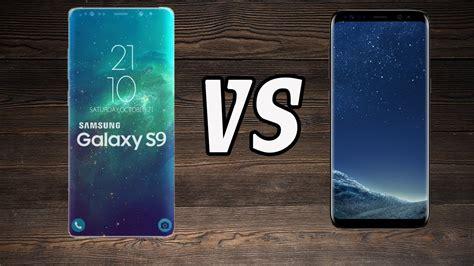 Samsung S8 S9 Samsung Galaxy S8 Vs Samsung Galaxy S9 Comparison