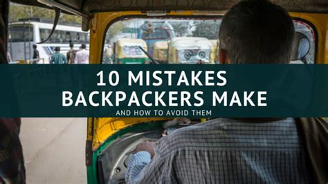 Services 10 Mistakes That Most Make by 10 Mistakes Time Backpackers Make How To Avoid Them