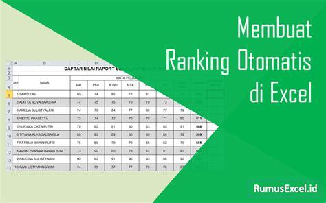 cara membuat urutan ranking di excel cara membuat ranking otomatis di excel ms office indonesia