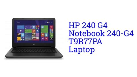 Hp 240 G4 hp 240 g4 notebook 240 g4 t9r77pa laptop specification