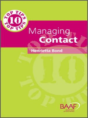 7 top tips for managing information ten top tips on managing contact coram baaf