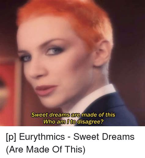 sweet dreams are made of these 25 best memes about eurythmics eurythmics memes