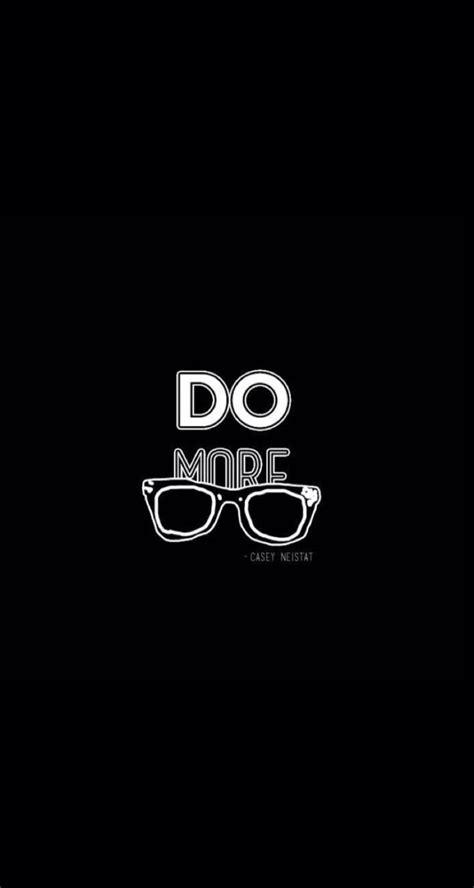 Do More by Casey Neistat Do More Motivation Do More