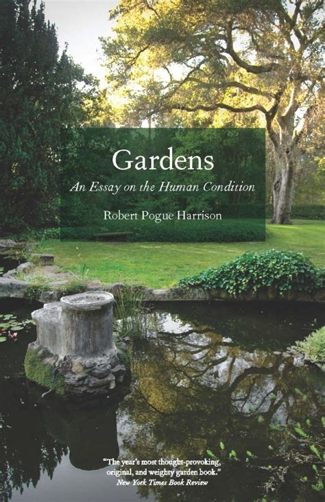 Essay About Gardening by Book Review Of Gardens An Essay On The Human Condition Eye Of The Day Garden Design Center