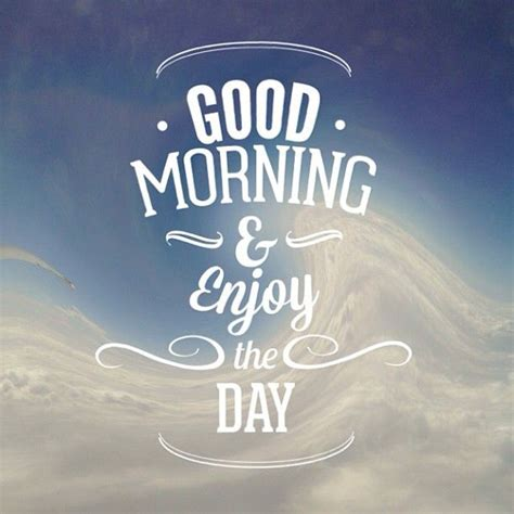 Morning Quotes Morning Mornings And Morning Quotes On