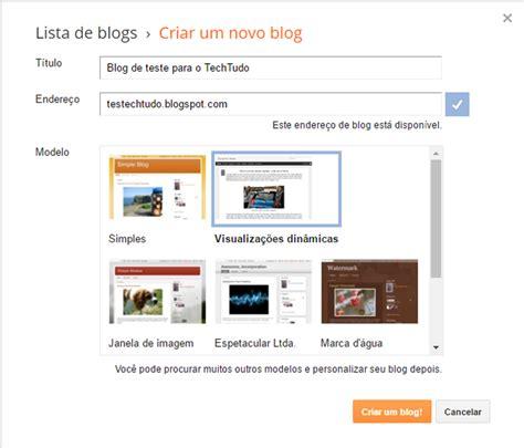 layout blog como fazer como criar um blog no blogger dicas e tutoriais techtudo