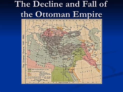 when did the ottoman empire fall the decline and fall of the ottoman empire