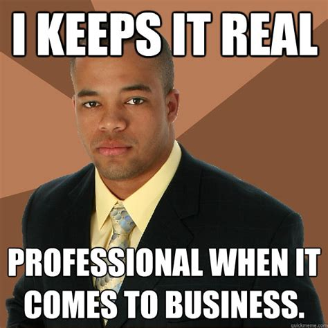 Professional Black Man Meme - black man professional