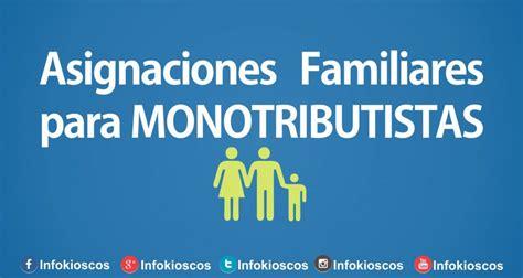 tramites para asignacion para monotributistas asignaciones familiares para monotributistas desde marzo