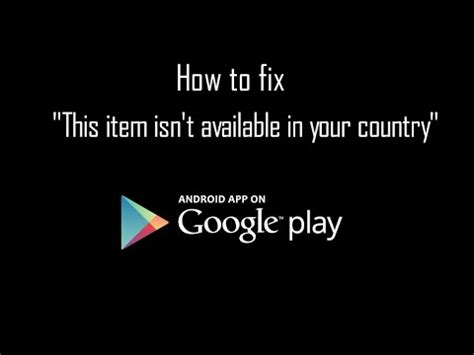 Why Play Store Isn T Working Play Store How To Fix Quot This Item Isn T Available In Your