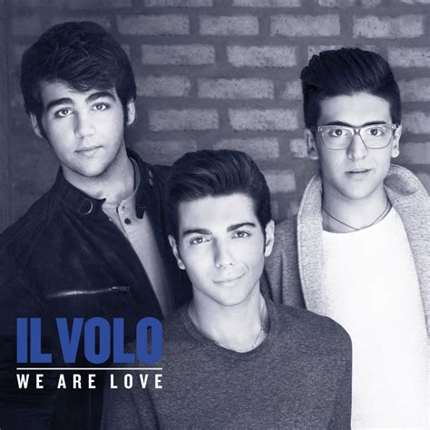 we are in love il volo s vocals shine in sophomore album