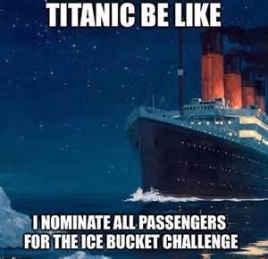 Titanic Funny Memes - titanic s ice bucket challenge softalicious
