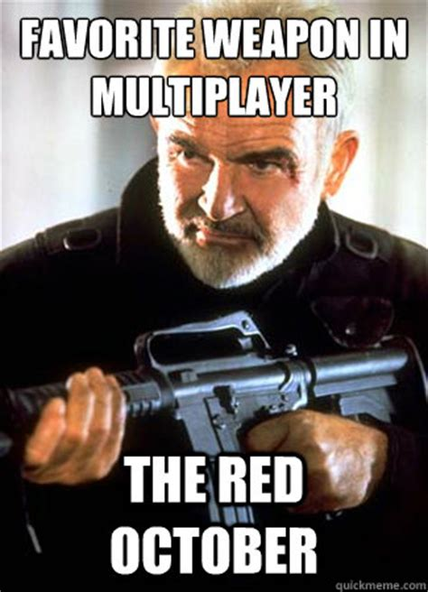 October Memes - favorite weapon in multiplayer the red october counter