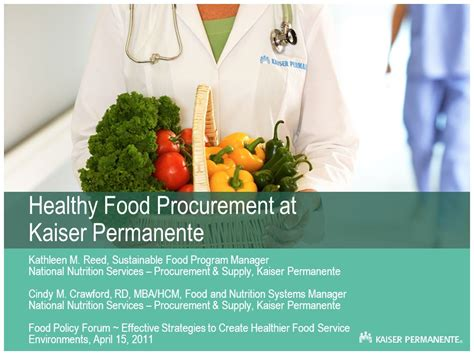 Kaiser Permanente Mba by Healthy Food Procurement At Kaiser Permanente Ppt