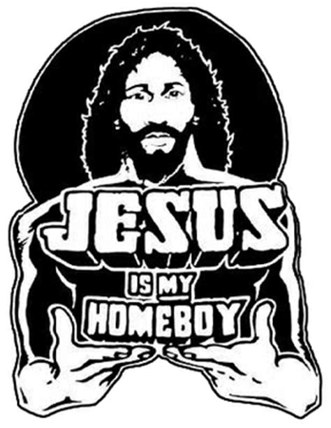 jesus is my homeboy the story that started it all the