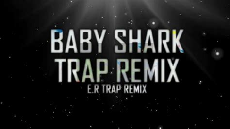 baby shark song remix baby shark dance trap remix ekyrusydiyremix youtube