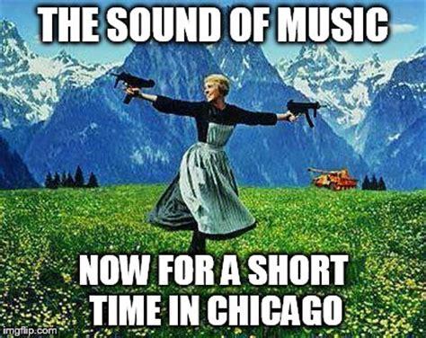 Sound Of Music Meme - julie andrews machine guns imgflip