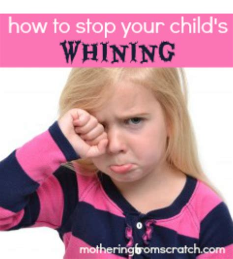 how to get to stop whining how to stop your child s whining