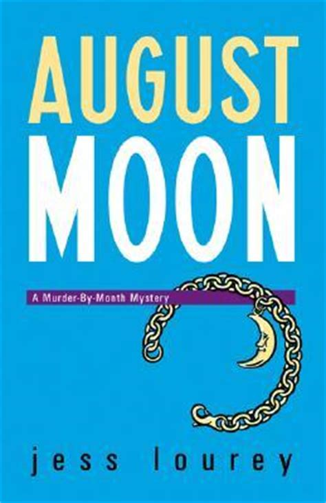 august moon murder by month mystery 4 by jess lourey
