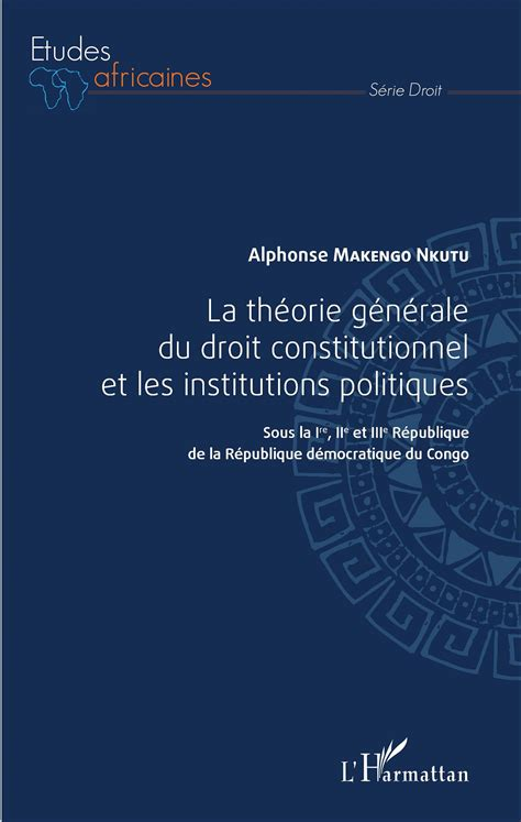 libro droit constitutionnel et institutions la th 201 orie g 201 n 201 rale du droit constitutionnel et les institutions politiques sous la ire iie