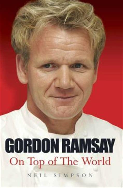 biography of gordon ramsay gordon ramsay the biography by neil simpson